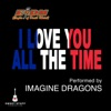 Stream & download I Love You All the Time (Play It Forward Campaign) - Single
