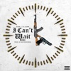 Stream & download I Can't Wait (Remix) [feat. Lil Durk] - Single