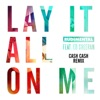 Stream & download Lay It All on Me (feat. Ed Sheeran) [Cash Cash Remix] - Single