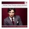 Stream & download Michael Tilson Thomas Conducts Gershwin