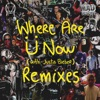 Stream & download Where Are Ü Now (with Justin Bieber) [Remixes] - EP