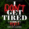 Stream & download I Don't Get Tired (#IDGT) [Remix] - Single