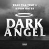Stream & download Dark Angel (feat. Kevin Gates) - Single