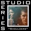 Stream & download Shoulders (Studio Series Performance Track) - EP