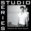 Stream & download Middle of Your Heart (Studio Series Performance Track) - - EP