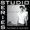 Stream & download The Proof of Your Love (Studio Series Performance Tracks) - - EP