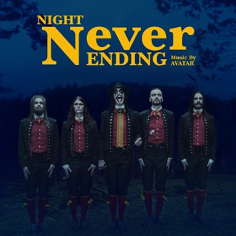 Night Never Ending - Single by Avatar album reviews, ratings, credits