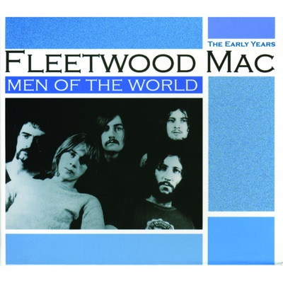 Men of the World: The Early Years by Fleetwood Mac album reviews, ratings, credits